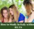 How to Study in Italy without IELTS