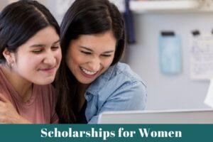 Scholarships for Women 2021